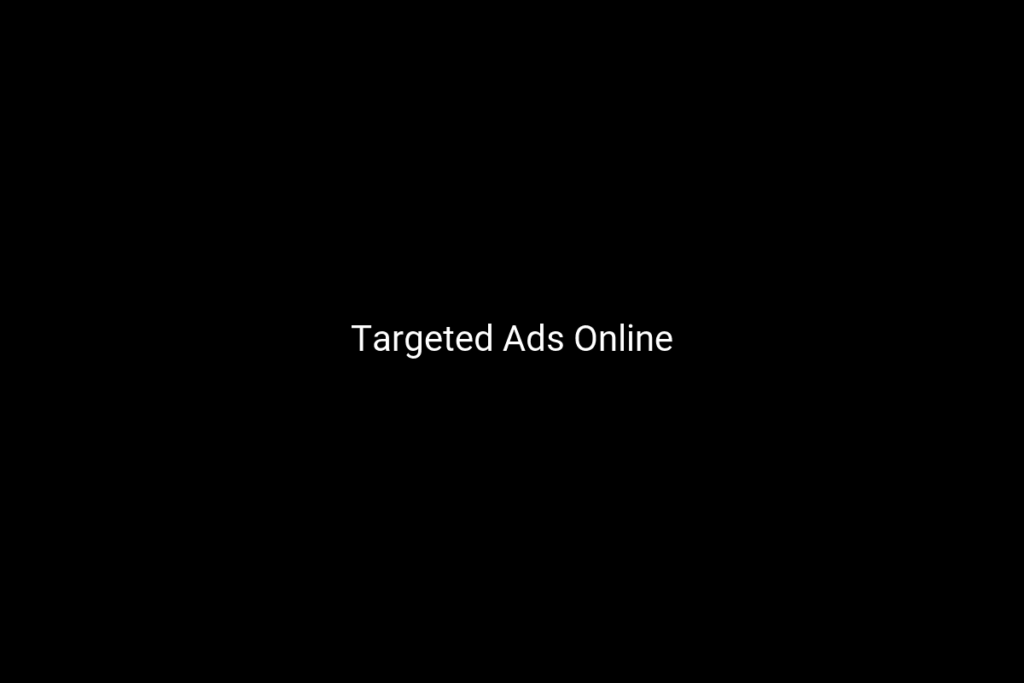 Targeted Ads Online