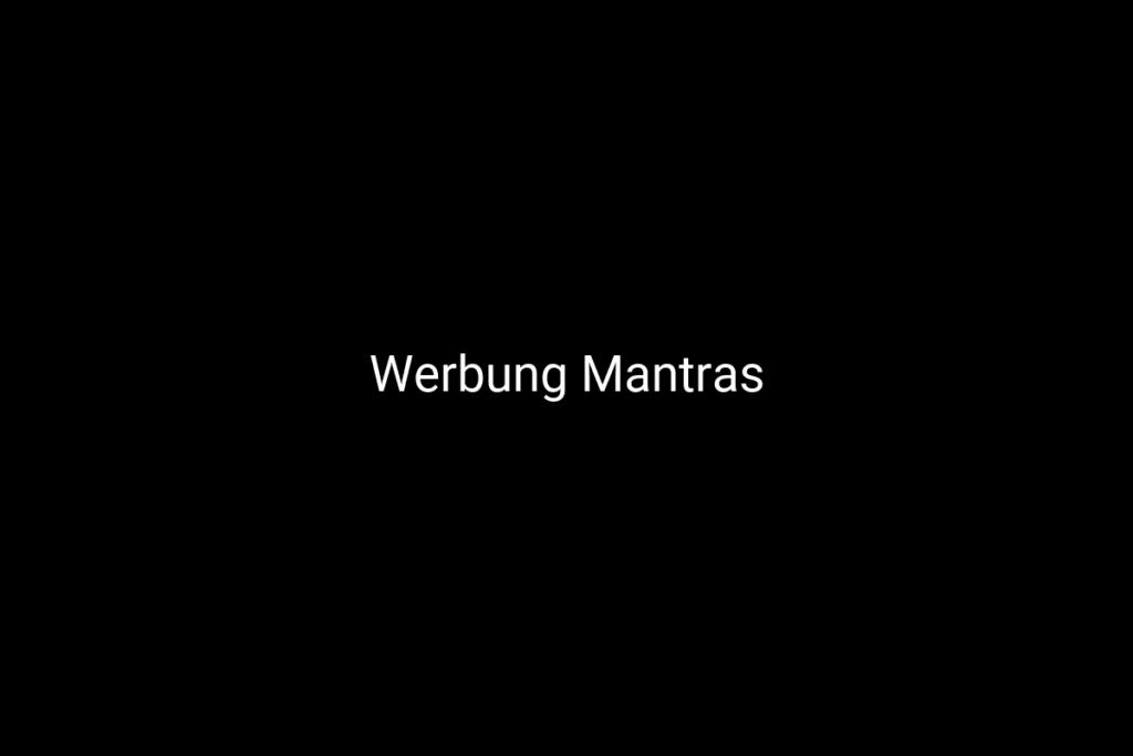 Werbung Mantras