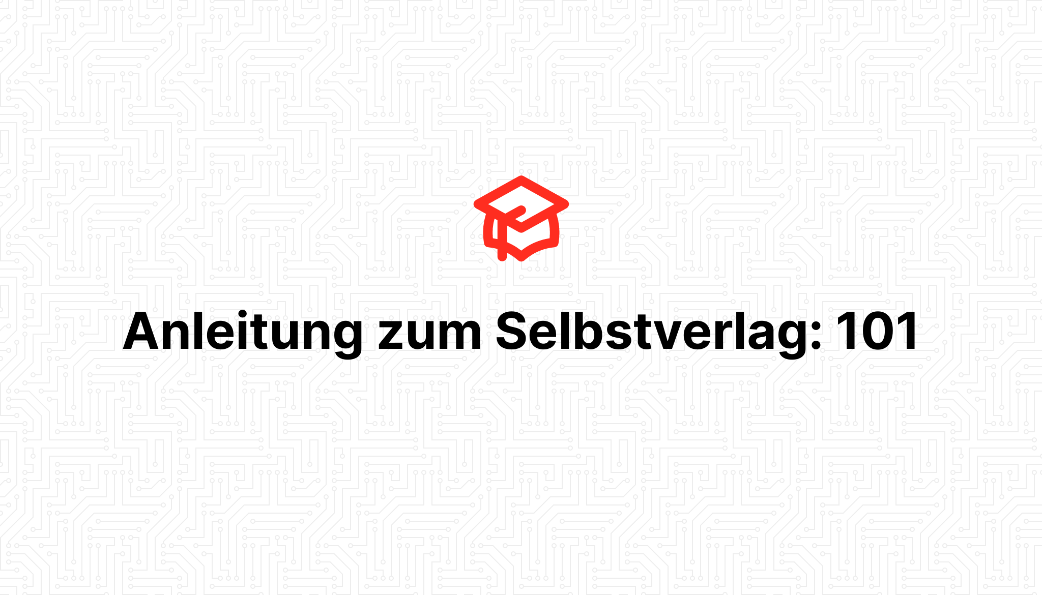 Anleitung zum Selbstverlag: 101