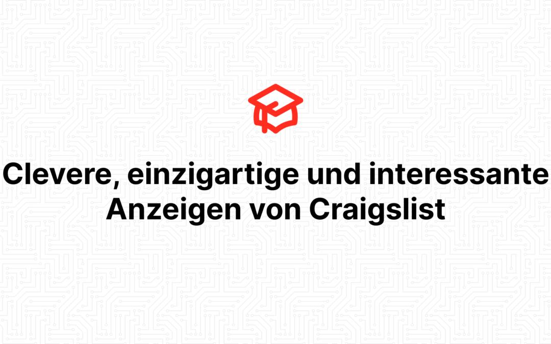 Clevere, einzigartige und interessante Anzeigen von Craigslist