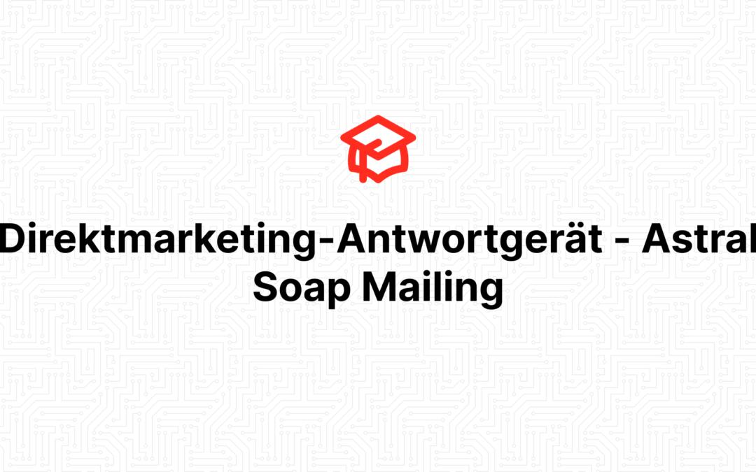 Direktmarketing-Antwortgerät – Astral Soap Mailing
