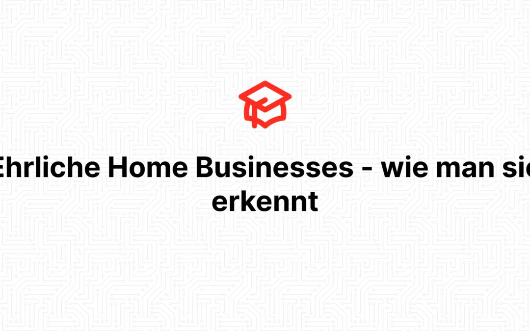 Ehrliche Home Businesses – wie man sie erkennt