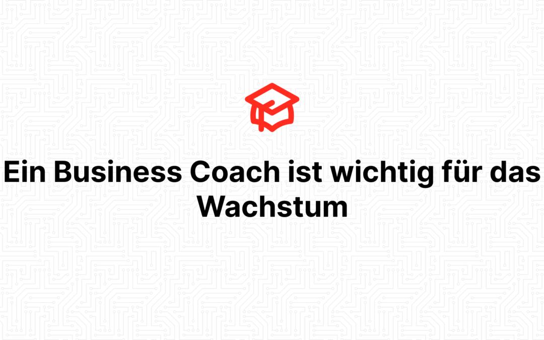Ein Business Coach ist wichtig für das Wachstum