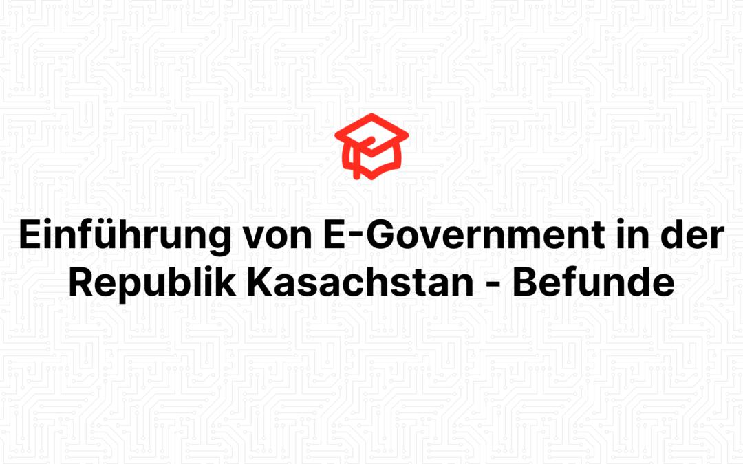 Einführung von E-Government in der Republik Kasachstan – Befunde