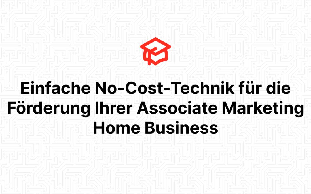 Einfache No-Cost-Technik für die Förderung Ihrer Associate Marketing Home Business