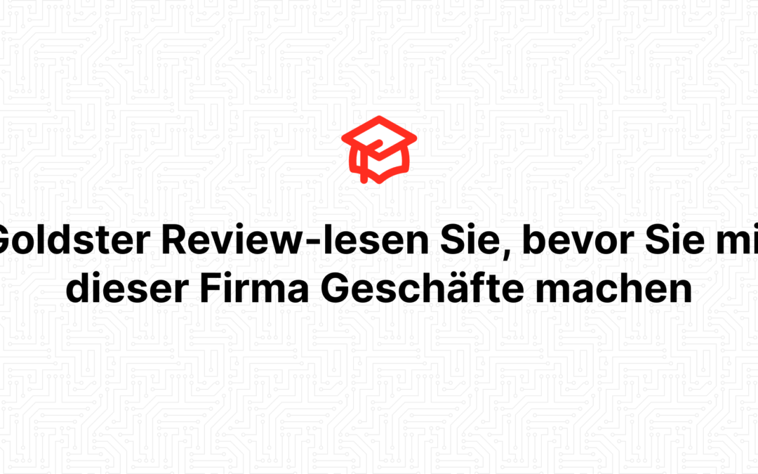 Goldster Review-lesen Sie, bevor Sie mit dieser Firma Geschäfte machen