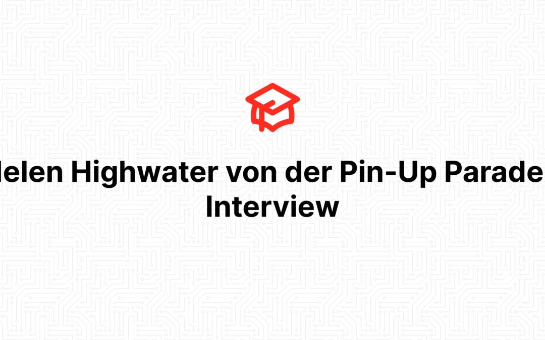 Helen Highwater von der Pin-Up Parade – Interview