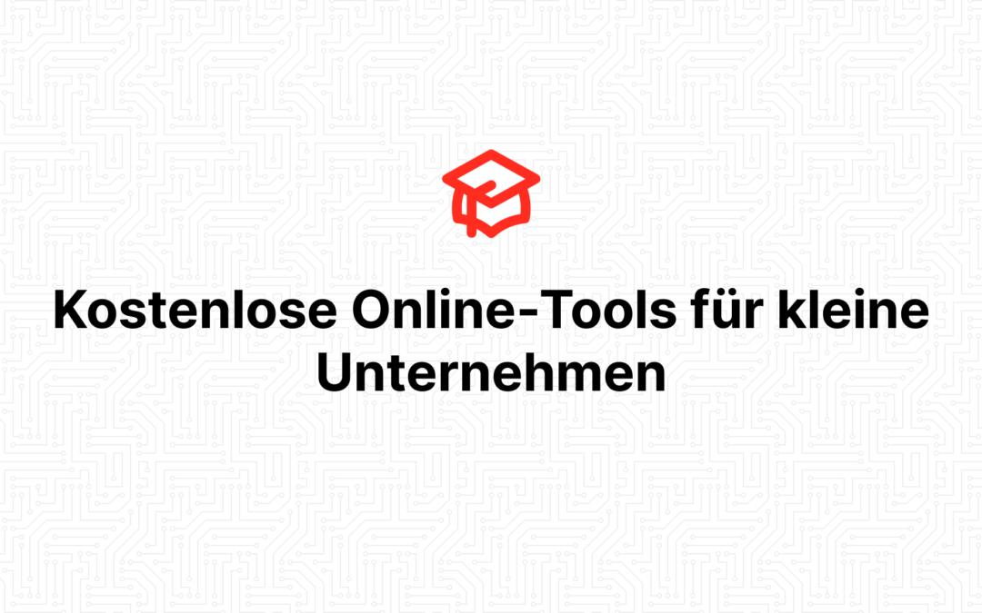 Kostenlose Online-Tools für kleine Unternehmen