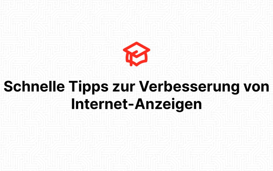 Schnelle Tipps zur Verbesserung von Internet-Anzeigen
