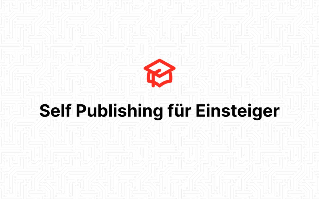 Self Publishing für Einsteiger