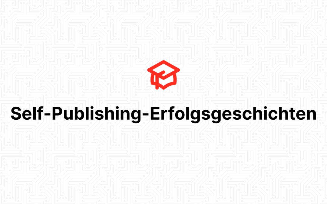 Self-Publishing-Erfolgsgeschichten