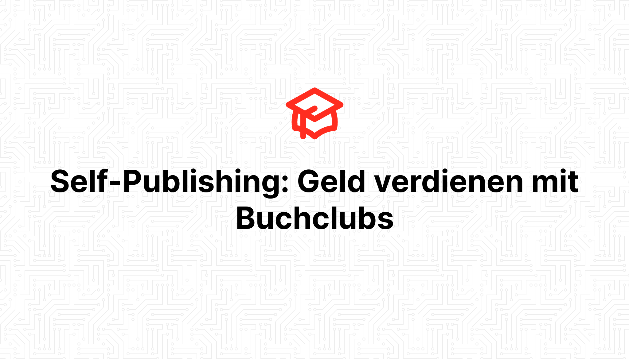 Self-Publishing: Geld verdienen mit Buchclubs
