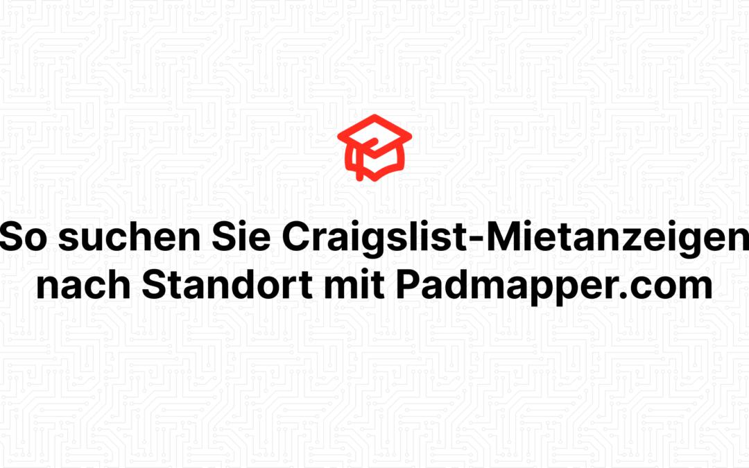 So suchen Sie Craigslist-Mietanzeigen nach Standort mit Padmapper.com