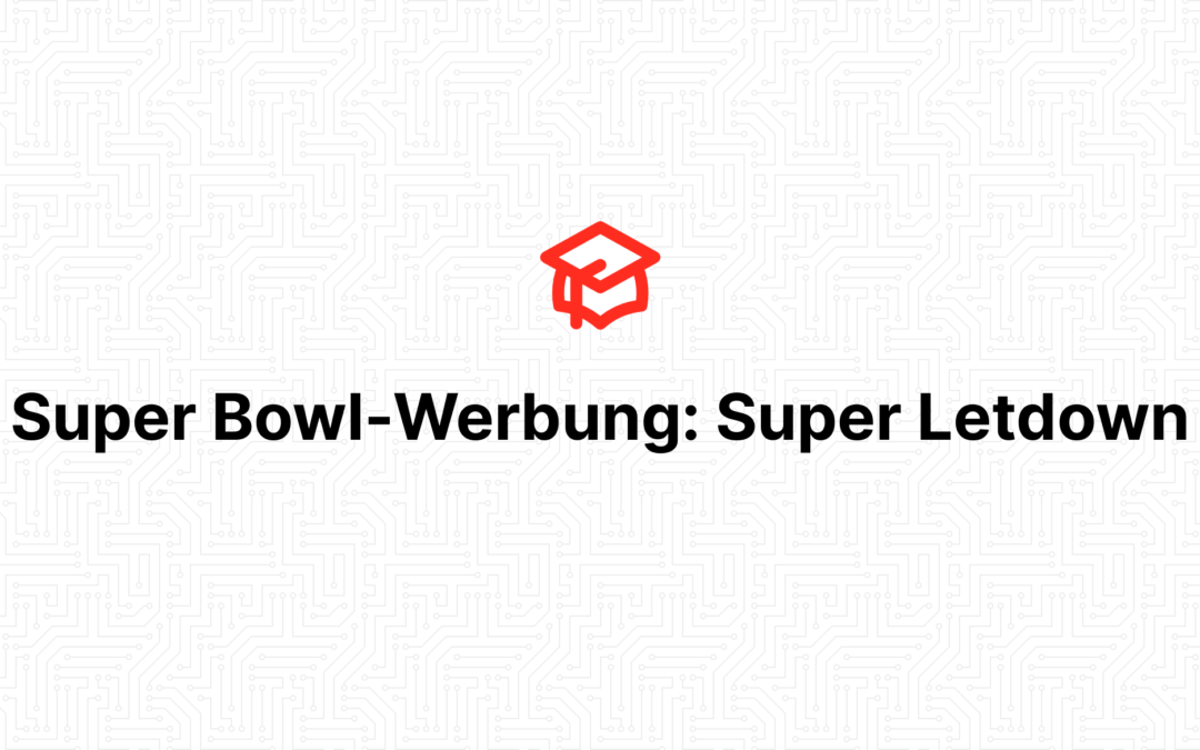 Super Bowl-Werbung: Super Letdown