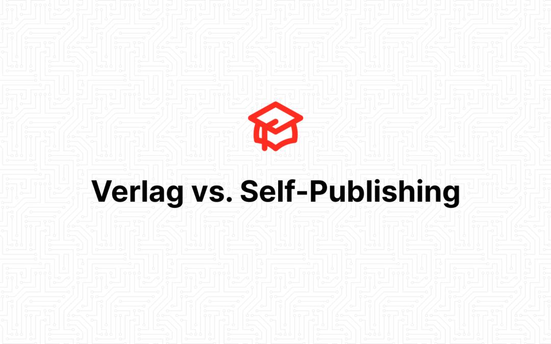 Verlag vs. Self-Publishing