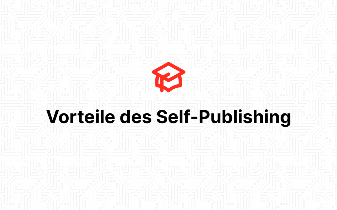 Vorteile des Self-Publishing