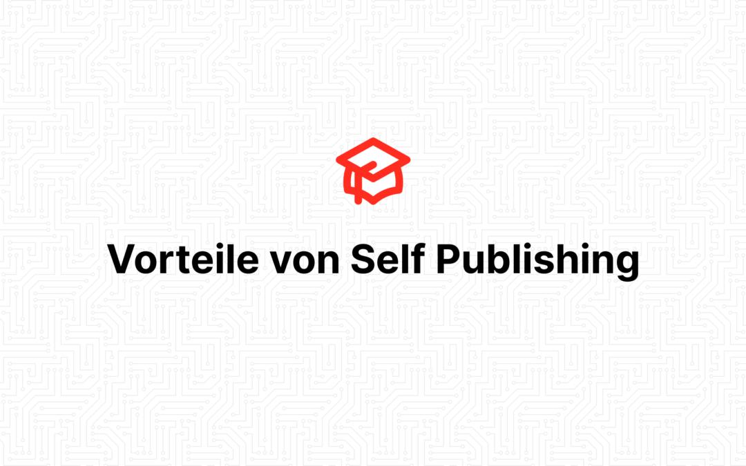 Vorteile von Self Publishing