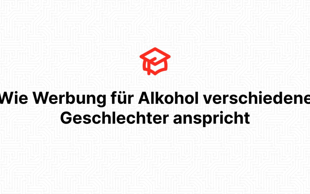 Wie Werbung für Alkohol verschiedene Geschlechter anspricht