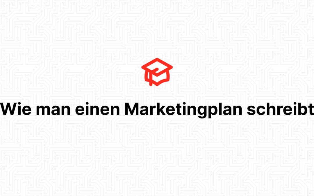 Wie man einen Marketingplan schreibt