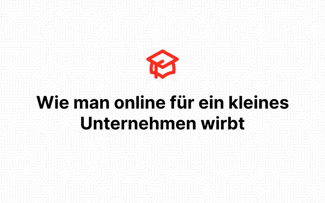 Wie man online für ein kleines Unternehmen wirbt
