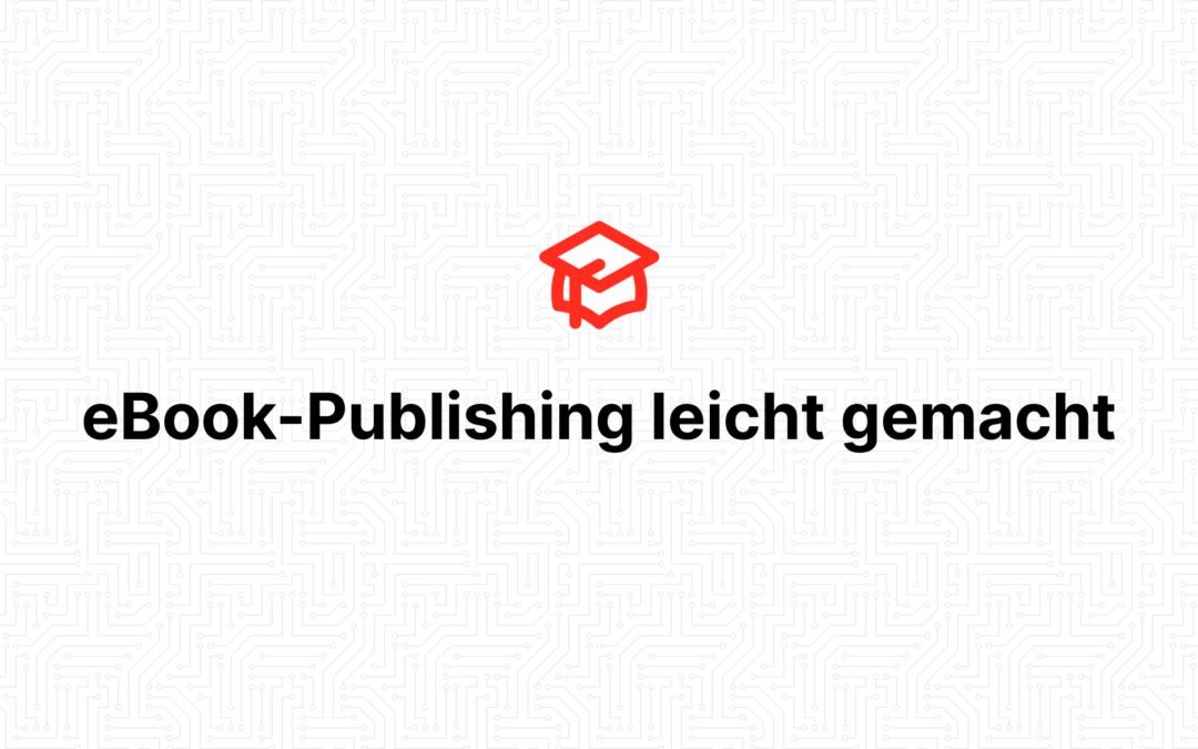 eBook-Publishing leicht gemacht